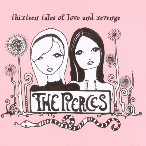 13 Tales Of Love And Revenge by Pierces (The Pierces Thirteen Tales Of Love And Revenge)
