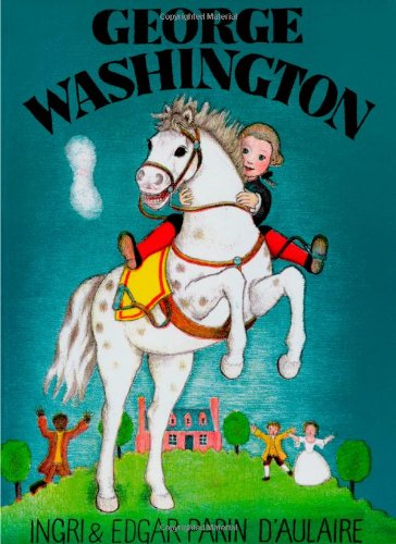 George Washington: Ingri d'Aulaire, Edgar Parin d'Aulaire: 9780964380318:  Amazon.com: Books