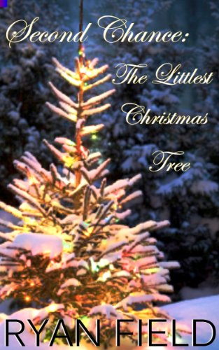 Second Chance: The Littlest Christmas Tree by [Field, Ryan]