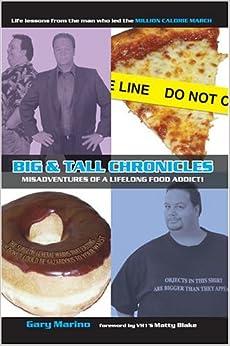 Book Big & Tall Chronicles: Misadventures of a Lifelong Food Addict!
