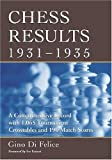 Chess Results, 1931-1935, Gino Di Felice, 078642723X