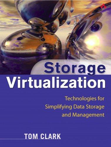Storage Virtualization: Technologies for Simplifying Data Storage and Management: Technologies for Simplifying Data Stor