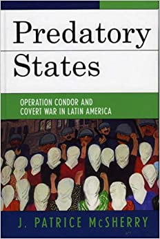 Predatory States: Operation Condor and Covert War in Latin America