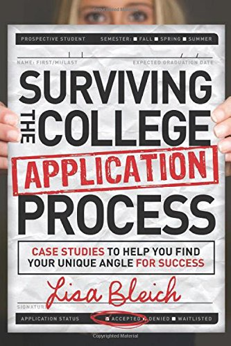Read Online Surviving the College Application Process: Case Studies to Help You Find Your Unique Angle for Success ebook