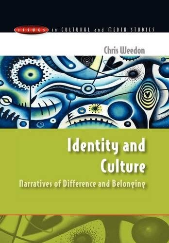Identity and Culture: Narratives of Difference and Belonging (Issues in Cultural and Media Studies (Paperback))
