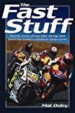 Fast Stuff: Twenty years of top bike racing tales from the world's maddest
