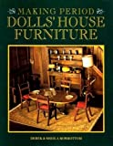 img - for Making Period Dolls' House Furniture by Derek Rowbottom (1993-04-03) book / textbook / text book