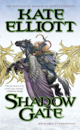Amazon Shadow Gate Book Two Of Crossroads Ebook Kate Elliott