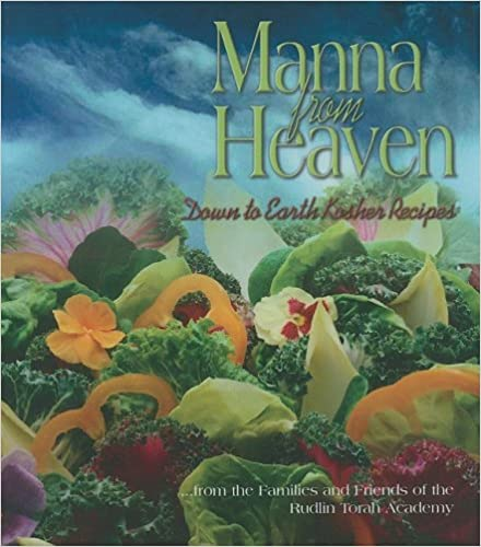 Read online Manna from Heaven: Down to Earth Kosher Recipes PDF, azw (Kindle)