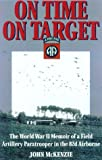 On Time, On Target: The World War II Memoir of a Paratrooper in the 82nd Airborne