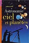 Astronomie, ciel et planètes par Huau
