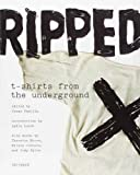 img - for Ripped: T-Shirts from the Underground book / textbook / text book