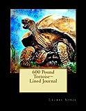 600 Pound Tortoise~ Lined Journal, Laurel Sobol, 1496004558