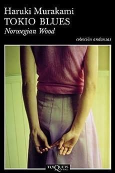 Tokio blues. Norwegian Wood (VOLUMEN INDEPENDIENTE) de [Murakami, Haruki]