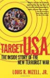 img - for Target U.S.A.: The Inside Story of the New Terrorist War by Louis R. Mizell (1998-04-23) book / textbook / text book