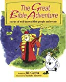 The Great Bible Adventure, Jill Gupta, 0825472180