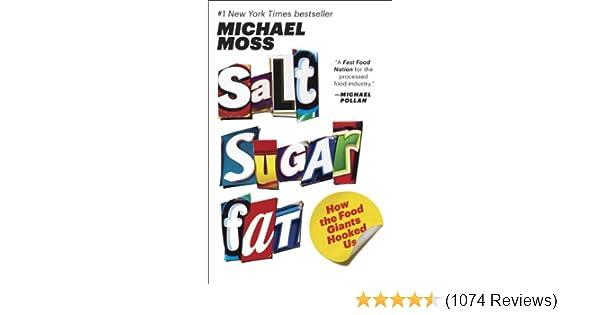 ac3b14b014d96 Salt Sugar Fat: How the Food Giants Hooked Us
