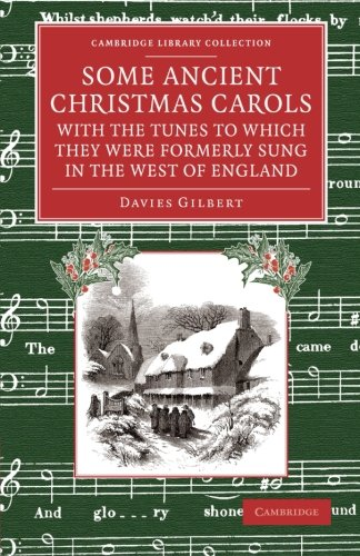 Some Ancient Christmas Carols, with the Tunes to Which They Were Formerly Sung in the West of England (Cambridge Library Collection - Music) (Volume 3)