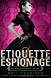 Etiquette and Espionage, Gail Carriger, 031619008X