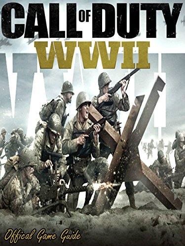 CALL OF DUTY: WWII GUIDE & GAME WALKTHROUGH, TIPS, TRICKS, AND (Duty Tip)