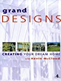img - for Grand Designs: Building Your Dream Home book / textbook / text book