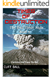 Times of Destruction: Christian End Times Thriller (The End Times Saga Book 5)