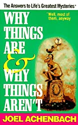 Why Things Are & Why Things Aren't
