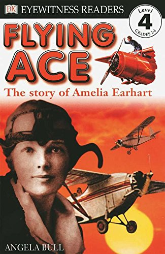DK Readers: Flying Ace, The Story of Amelia Earhart (Level 4: Proficient Readers) ebook