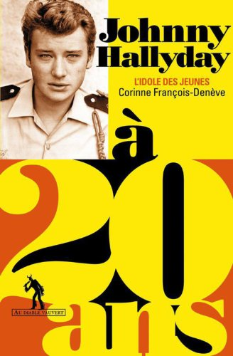 Johnny Hallyday à 20 ans: L'idole des jeunes (A 20 ans) (French Edition)