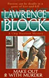 Make Out with Murder, Lawrence Block, 0451187989