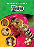 The Life Cycle of a Bee, Colleen Sexton, 1600145213
