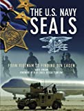 The U.S. Navy SEALs: From Vietnam to Finding Bin Laden