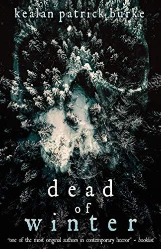 Book cover from Dead of Winter (Dead Seasons) by Kealan Patrick Burke