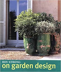Roy Strong on Garden Design Amazoncouk Roy Strong