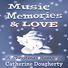Music, Memories & Love: A Christmas Romance Audiobook by Catherine Dougherty Narrated by Carolyn Power