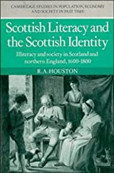 Scottish Literacy and the Scottish Identity: Illiteracy and Society in Scotland and Northern England, 1600-1800