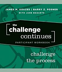The Challenge Continues: Challenge the Process Participant Workbook