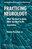 img - for Practicing Neurology: What You Need to Know, What You Need to Do (Current Clinical Neurology) by Rahman Pourmand (2007-11-30) book / textbook / text book