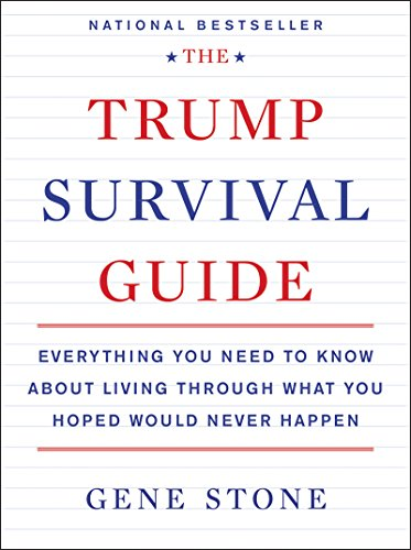 the-trump-survival-guide-everything-you-need-to-know-about-living-through-what-you-hoped-would-never
