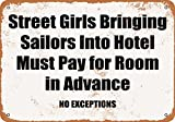Wall-Color 7 x 10 METAL SIGN - Street Girls Bringing Sailors Into Hotel Must Pay in Advance - Vintage Look
