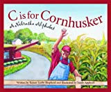 Front cover for the book C is for Cornhusker: A Nebraska Alphabet by Rajean Luebs Shepherd