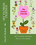 My Flower Friends, Tina M. McBride, 1492336742
