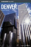 Insiders' Guide to Denver, 7th (Insiders' Guide Series)