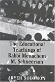 The Educational Teachings of Rabbi Menachem M. Schneerson, Aryeh Solomon and Louis David Solomon, 0765760924