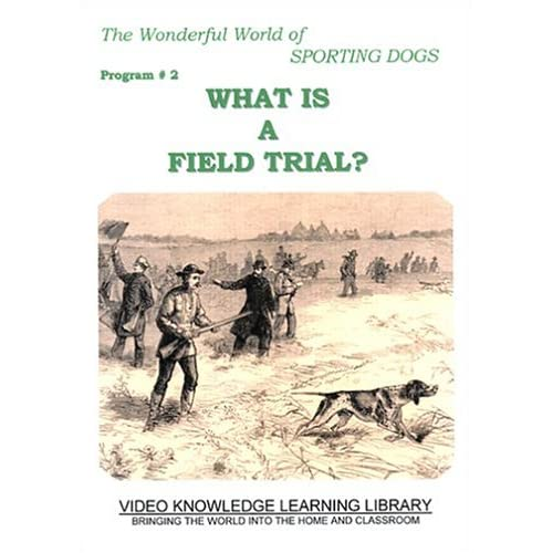 The Wonderful World of Sporting Dogs (What Is A Field Trial?) movie