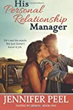 His Personal Relationship Manager (Dating by Design) (Volume 1)