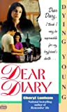 img - for Dying Young (Dear Diary Series #5) book / textbook / text book