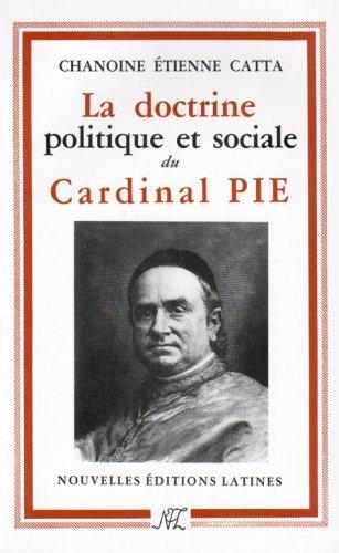 Pie Cardinal - La doctrine politique et sociale du cardinal pie
