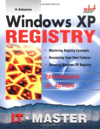 Windows XP Registry: A Complete Guide to Customizing and Optimizing Windows XP (Information Technologies Master Series) by Brand: A-List Publishing