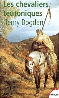 Les chevaliers teutoniques par Henry Bogdan